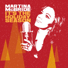 It's The Holiday Season - Martina McBride
