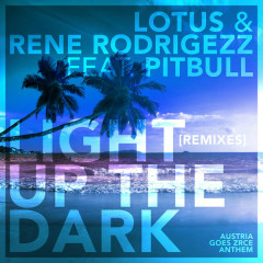 Light up the Dark (Remixes) - Lotus, Rene Rodrigezz, Pitbull