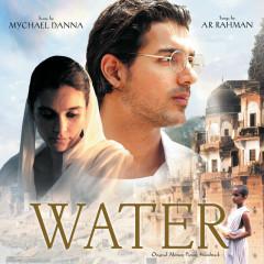 Water (Original Motion Picture Sounddtrack) - Mychael Danna, A. R. Rahman