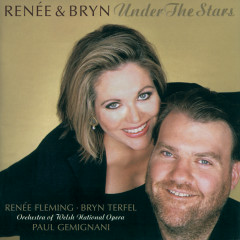 Reneé & Bryn - Under The Stars - Renee Fleming, Bryn Terfel, Orchestra of the Welsh National Opera, Paul Gemignani