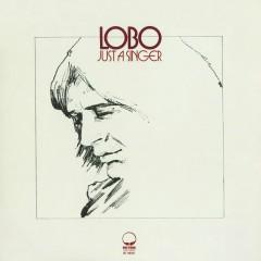 Just A Singer - Lobo