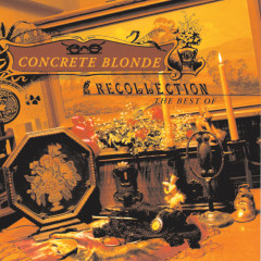 Recollection: The Best Of - Concrete Blonde