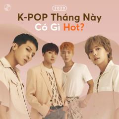 K-Pop Tháng Này Có Gì Hot? - Various Artists