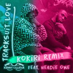 Tracksuit Love (Kokiri Remix)