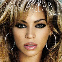 Irreplaceable (remixes) - Beyoncé