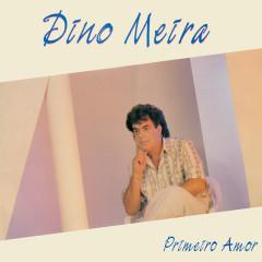 Primeiro Amor - Dino Meira