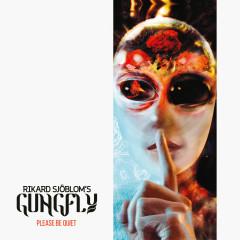 Please Be Quiet (Deluxe Edition) - Rikard Sjöblom's Gungfly