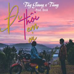 Đi Thôi Em Ơi (Single) - Tây Giang, Tùng