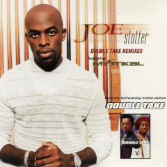 Stutter (Double Take Remixes) - EP - Joe,Mystikal