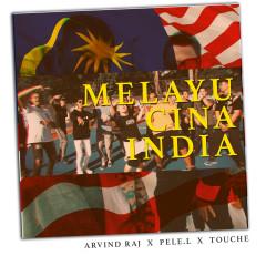 Melayu Cina India - Arvind Raj, Pele L., Touche