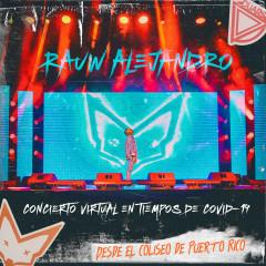 Concierto Virtual en Tiempos de COVID-19 Desde el Coliseo de Puerto Rico - Rauw Alejandro