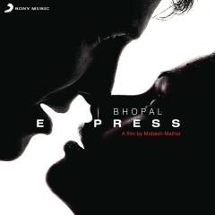 Bhopal Express (Original Motion Picture Soundtrack) - Shankar Ehsaan Loy