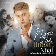 Người Anh Thương Nhất (Single) - Thái Quỳnh