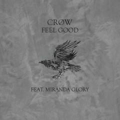 Feel Good (feat. Miranda Glory) - CRØW, Miranda Glory