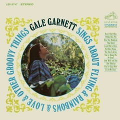 Gale Garnett Sings About Flying & Rainbows & Love & Other Groovy Things - Gale Garnett