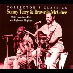 Walk On (with Louisiana Red & Lightnin' Hopkins) - Sonny Terry, Brownie McGhee, Lightnin' Hopkins, Louisiana Red