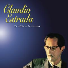 El Último Trovador - Claudio Estrada