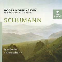 Schumann - Symphonies Nos. 3 & 4 - London Classical Players, Sir Roger Norrington