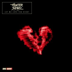 Let Me Love You Right (feat. Kai) - Hunter Siegel