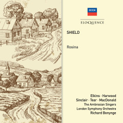 Shield: Rosina - Richard Bonynge, Kenneth McDonald, The Ambrosian Singers, London Symphony Orchestra, Margreta Elkins