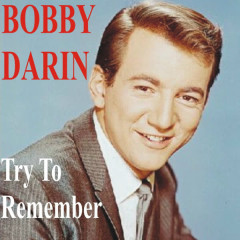 Try to Remember - Bobby Darin