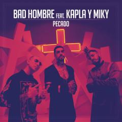 Pecado - Bad Hombre, Kapla y Miky