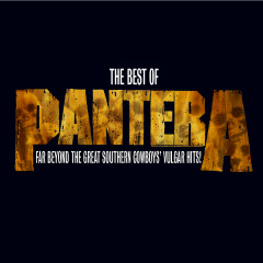 The Best of Pantera: Far Beyond the Great Southern Cowboy's Vulgar Hits - Pantera