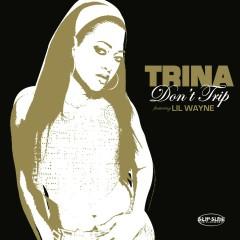 Don't Trip (online 93894) - Trina