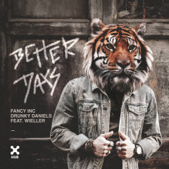 Better Days - Fancy Inc, Drunky Daniels, Wieller