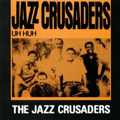 Uh Huh - The Jazz Crusaders