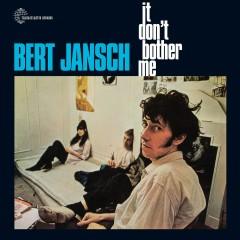 It Don't Bother Me - Bert Jansch