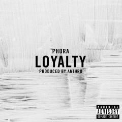 Loyalty - Phora