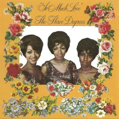 So Much Love (Expanded Edition) - The Three Degrees