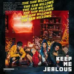 Keep Me Jealous - The Sam Willows