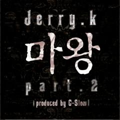 마왕 Pt. 2 - Jerry.k