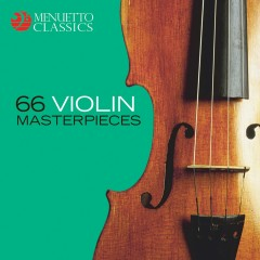 66 Violin Masterpieces - Various Artists