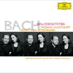 Bach: Dialogkantaten (International Version) - Thomas Quasthoff, Dorothea Röschmann, Berliner Barock Solisten, Rainer Kussmaul