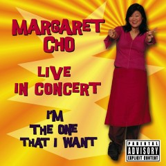 I'm the One That I Want [Live in Concert] - Margaret Cho