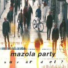 Hur är det? - Mazola Party