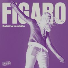 Kaikki tai ei mitään EP - Figaro