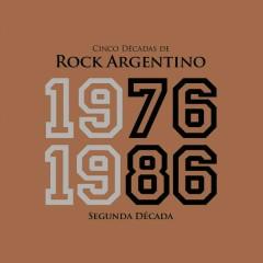 Cinco Décadas de Rock Argentino: Segunda Década 1976 - 1986
