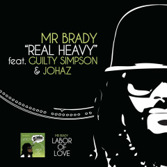 Real Heavy - Mr. Brady, Guilty Simpson, Johaz