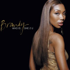 Who Is She 2 U - Brandy