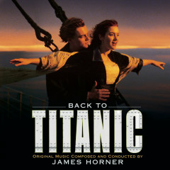 Back to Titanic - More Music from the Motion Picture - James Horner