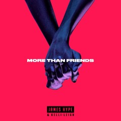 More Than Friends EP - James Hype, Kelli-Leigh