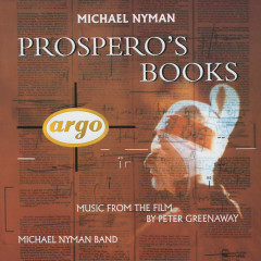Prospero's Books - Music From The Film (サウンドトラック) - The Michael Nyman Band, Michael Nyman, Sarah Leonard, Marie Angel, Ute Lemper