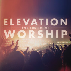 For The Honor - Elevation Worship