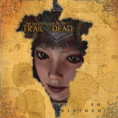 So Divided - ...And You Will Know Us By The Trail Of Dead