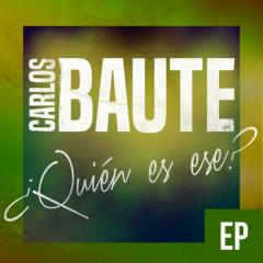 ¿Quíen Es Ese? (EP) - Carlos Baute