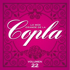Lo Más Grande De La Copla - Vol 22 - Various Artists